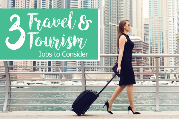3-Travel-and-Tourism-Jobs-To-Consider.png