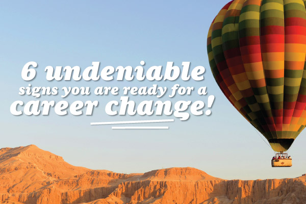 6-Undeniable-Signs-You-Are-Ready-For-A-Career-Change